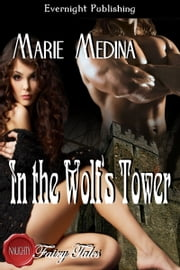 In the Wolf's Tower ebook by Marie Medina