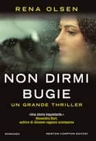 Non dirmi bugie ebook by Rena Olsen