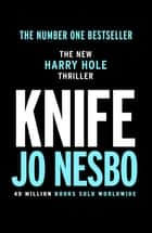 Knife - Harry Hole 12 ebook by Jo Nesbo