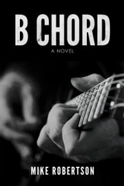 B Chord ebook by Mike Robertson