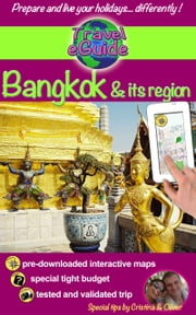 Travel eGuide: Bangkok and its region - Discover Bangkok and its region: Ayutthaya, Ang Thong, Kanchanaburi, Lopburi and Nakhon Pathom! ebook by Cristina Rebiere, Olivier Rebiere