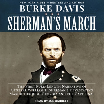 Sherman's March - The First Full-Length Narrative of General William T. Sherman's Devastating March through Georgia and the Carolinas audiobook by Burke Davis