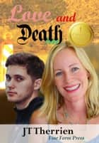 Love and Death ebook by JT Therrien