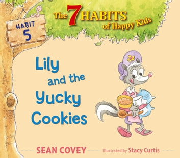 Lily and the Yucky Cookies - Habit 5 (with audio recording) ebook by Sean Covey