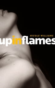 Up In Flames ebook by Nicole Williams