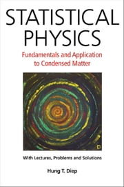 Statistical Physics:Fundamentals and Application to Condensed Matter