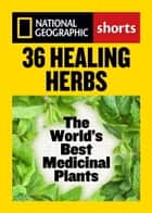 36 Healing Herbs ebook by Rebecca L. Johnson