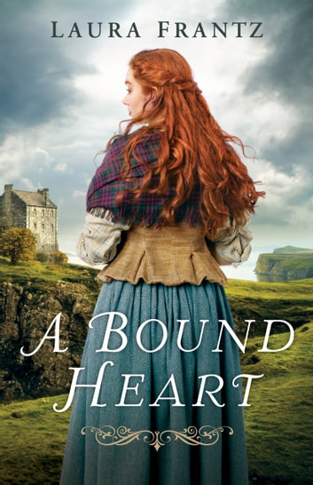 A Bound Heart 電子書籍 by Laura Frantz