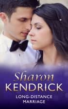 Long-Distance Marriage (Mills & Boon Vintage 90s Modern) 電子書 by Sharon Kendrick