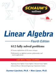 Schaum's Outline of Linear Algebra Fourth Edition ebook by Seymour Lipschutz,Marc Lipson