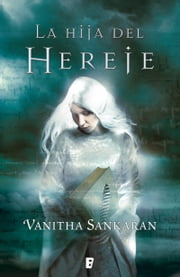 La hija del hereje ebook by Vanitha Sankaran