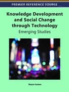 Knowledge Development and Social Change through Technology ebook by Elayne Coakes