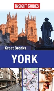 Insight Guides: Great Breaks York ebook by Insight Guides