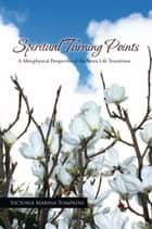 Spiritual Turning Points ebook by Victoria Marina-Tompkins