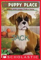 The Puppy Place #17: Jack ebook by Ellen Miles