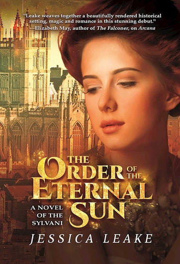 The Order of the Eternal Sun - A Novel of the Sylvani ebook by Jessica Leake