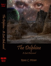 The Delphine: A Last Ark novel ebook by Ross C Miller