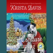 Not a Creature Was Purring audiobook by Krista Davis
