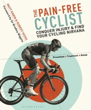 The Pain-Free Cyclist - Conquer Injury and Find your Cycling Nirvana ebook by Matt Rabin,Mr Robert Hicks,Sir Bradley Wiggins