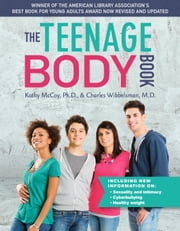 The Teenage Body Book, Revised and Updated Edition ebook by Kathy McCoy, Ph.D,Charles Wibbelsman