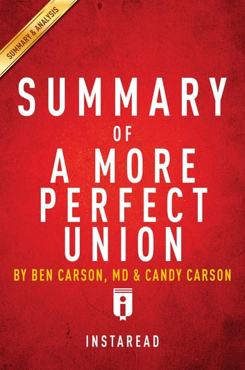 Summary of A More Perfect Union - by Ben Carson, MD & Candy Carson | Includes Analysis ebook by Instaread Summaries