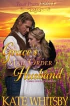 Grace's Mail Order Husband - Texas Prairie Brides, #1 ebook by