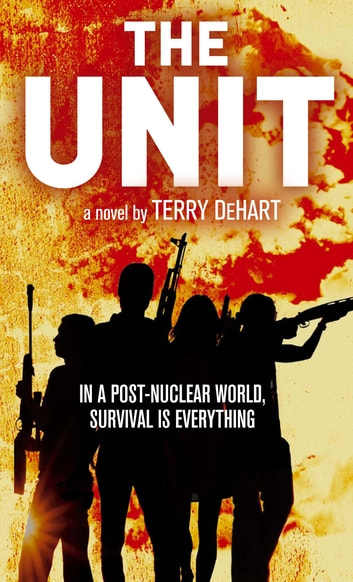 The Unit ebook by Terry DeHart