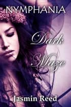 Dark Maze ebook by Jasmin Reed