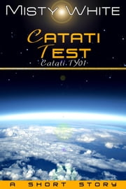 Catati Test: a short story - Catati TY, #1 ebook by Misty White