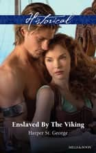 Enslaved By The Viking ebook by Harper St. George
