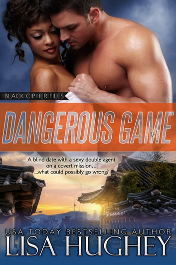 Dangerous Game ebook by Lisa Hughey