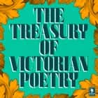 The Treasury of Victorian Poetry (Argo Classics) audiobook by Robert Browning, Lord Alfred Tennyson, Christina Rossetti,...
