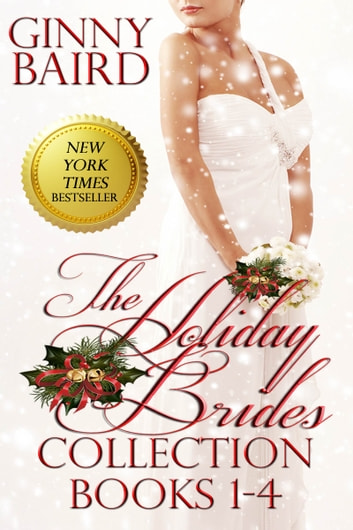 The Holiday Brides Collection (Books 1-4) (Holiday Brides Series) ebook by Ginny Baird