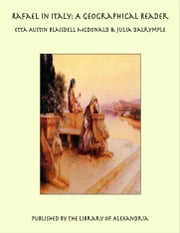 Rafael in Italy: A Geographical Reader ebook by Etta Austin Blaisdell McDonald