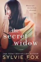The Secret Widow ebook by Sylvie Fox