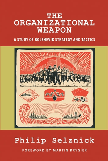 The Organizational Weapon ebook by Philip Selznick