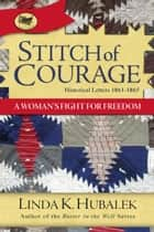 Stitch of Courage ebook by Linda K. Hubalek