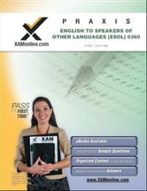 Praxis English to Speakers of Other Languages (ESOL) 0360 ebook by Wynne, Sharon