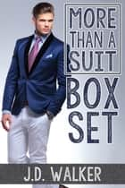 More Than a Suit Box Set ebook by J.D. Walker