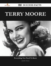 Terry Moore 126 Success Facts - Everything you need to know about Terry Moore ebook by Jennifer Alvarez