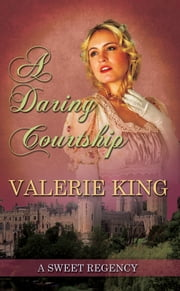 A Daring Courtship ebook by Valerie King