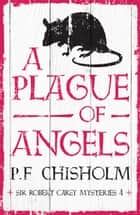 A Plague of Angels ebook by P.F. Chisholm