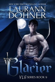 Glacier - VLG ebook by Laurann Dohner