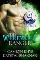 The Werewolf Ranger ebook by Krystal Shannan