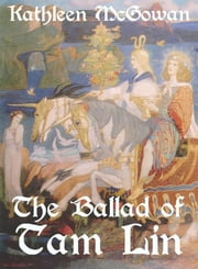 The Ballad of Tam Lin ebook by Kathleen McGowan