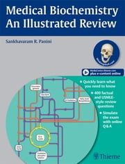 Medical Biochemistry - An Illustrated Review ebook by Sankhavaram R. Panini