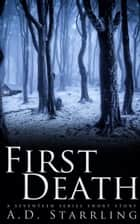 First Death (A Seventeen Series Short Story #1) - Seventeen, #0.1 ebook by AD Starrling