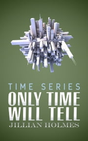 Only Time Will Tell ebook by Jillian Holmes