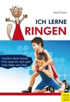 Ich lerne Ringen ebook by Katrin Barth, Lothar Ruch