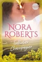 Tödlicher Champagner ebook by Nora Roberts
